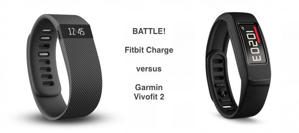BATTLE! – Fitbit Charge versus Garmin Vivofit 2